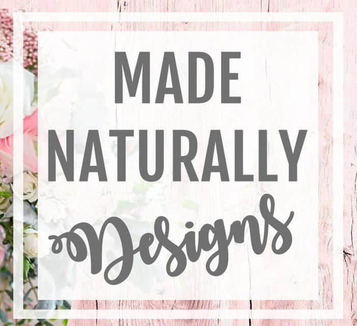 Made Naturally Designs